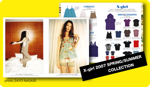 X-girl 2007 SPRING/SUMMER COLLECTION