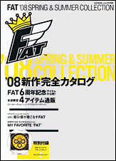 FAT '08 SPRING&SUMMER COLLECTION