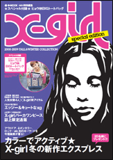 X-girl 2008-2009 FALL&WINTER COLLECTION special edition